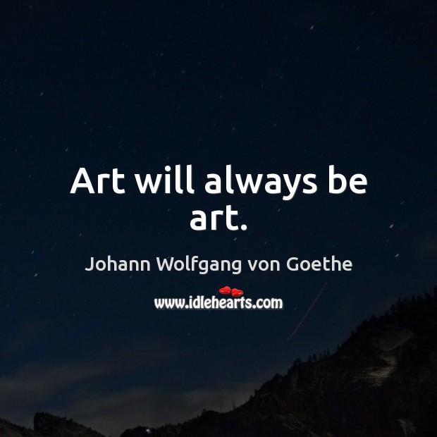 Image, Always, Art, Will