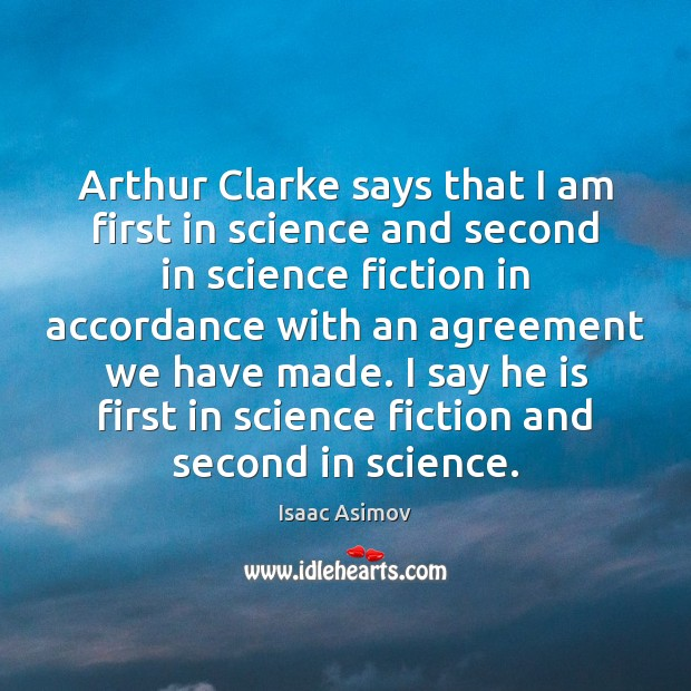 Arthur Clarke says that I am first in science and second in Image