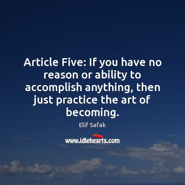 Image, Article Five: If you have no reason or ability to accomplish anything,
