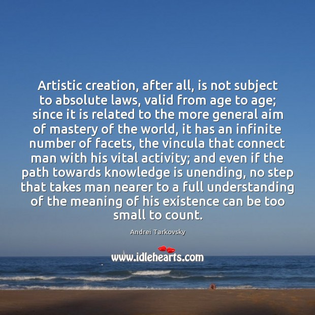 Artistic creation, after all, is not subject to absolute laws, valid from Image
