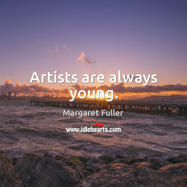 Image, Artists are always young.