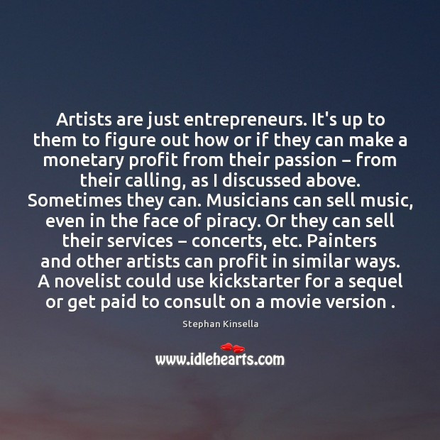 Artists are just entrepreneurs. It's up to them to figure out how Image