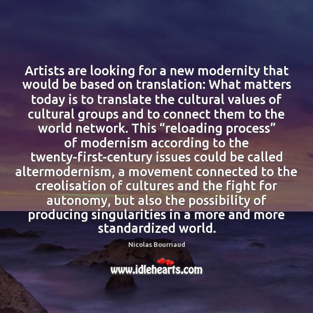 Artists are looking for a new modernity that would be based on Image