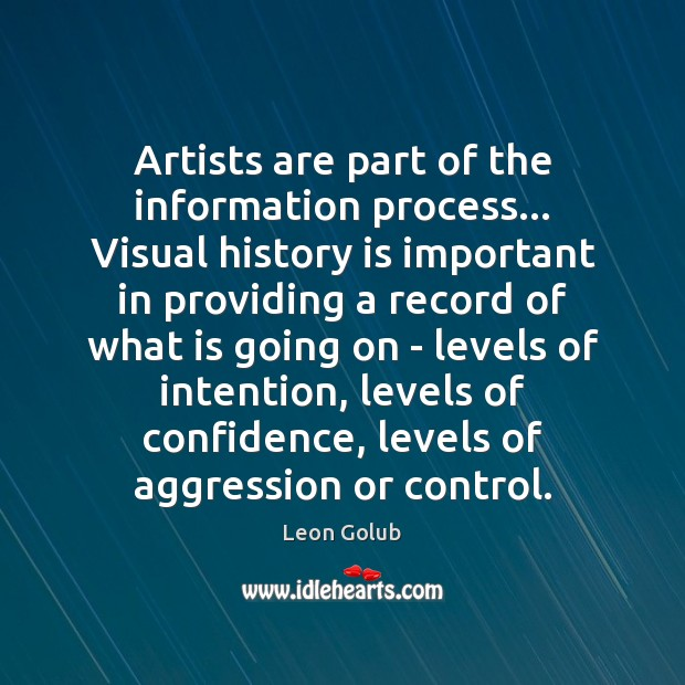 Artists are part of the information process… Visual history is important in Image