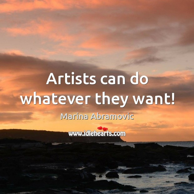 Artists can do whatever they want! Image