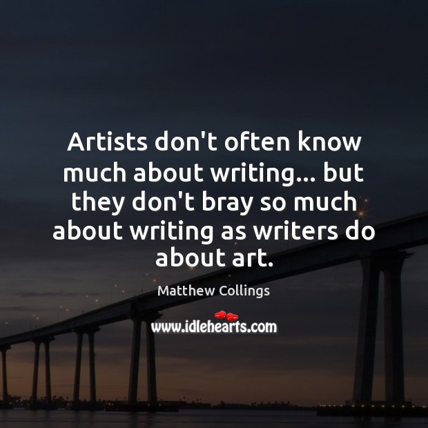 Artists don't often know much about writing… but they don't bray so Image
