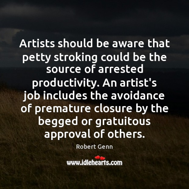 Image, Artists should be aware that petty stroking could be the source of