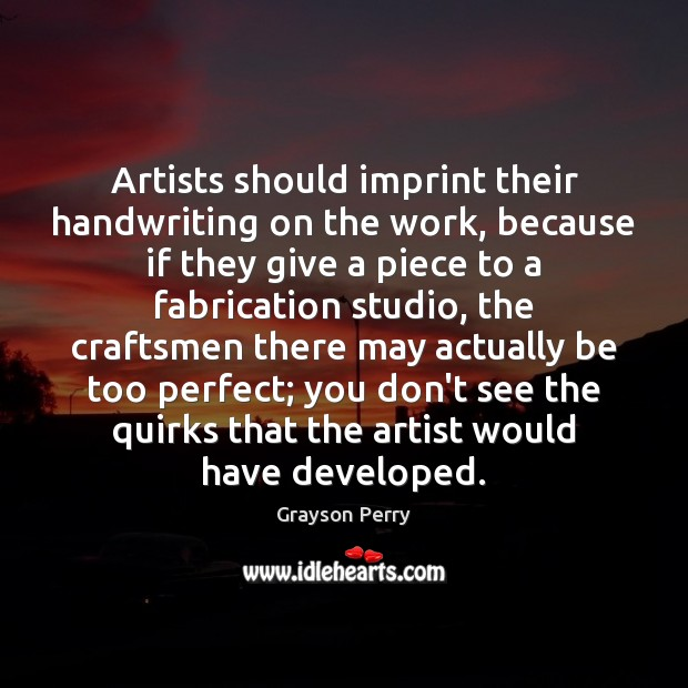 Artists should imprint their handwriting on the work, because if they give Image