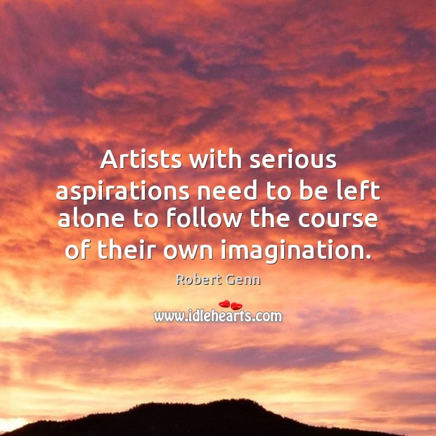 Artists with serious aspirations need to be left alone to follow the Image