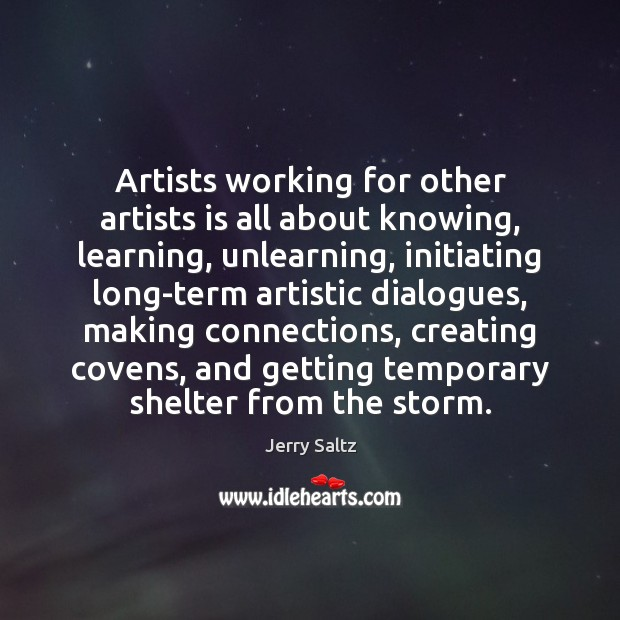 Image, Artists working for other artists is all about knowing, learning, unlearning, initiating