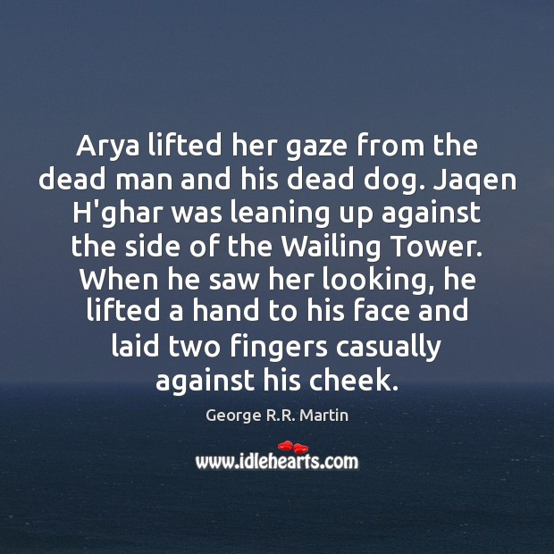 Arya lifted her gaze from the dead man and his dead dog. Image
