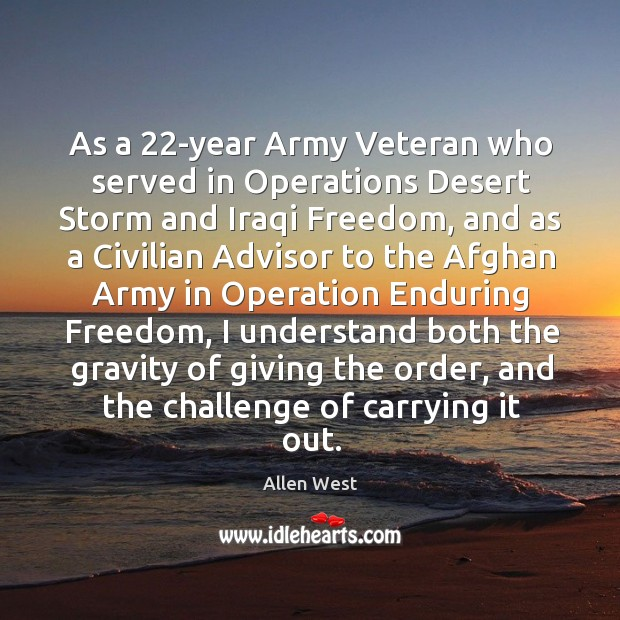 As a 22-year army veteran who served in operations desert storm and iraqi freedom Image