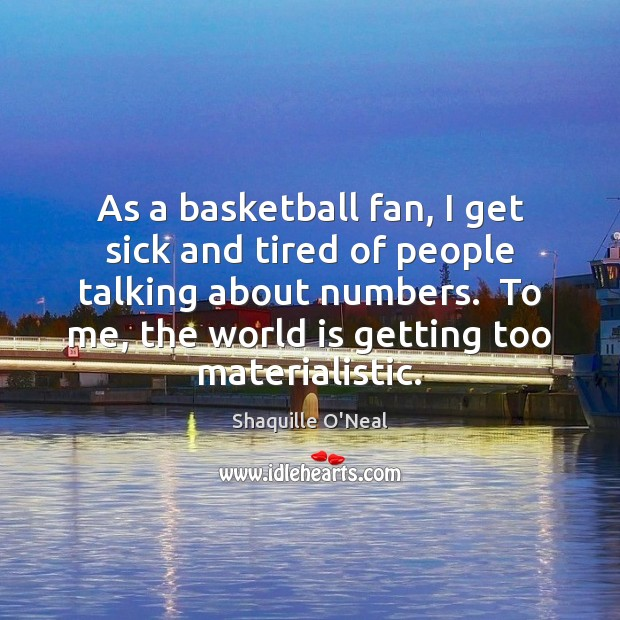 As a basketball fan, I get sick and tired of people talking Image