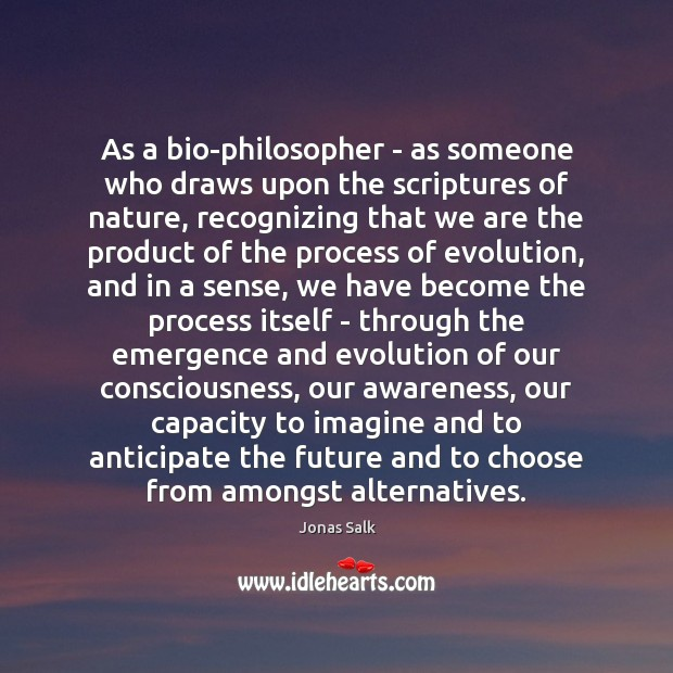 As a bio-philosopher – as someone who draws upon the scriptures of Image