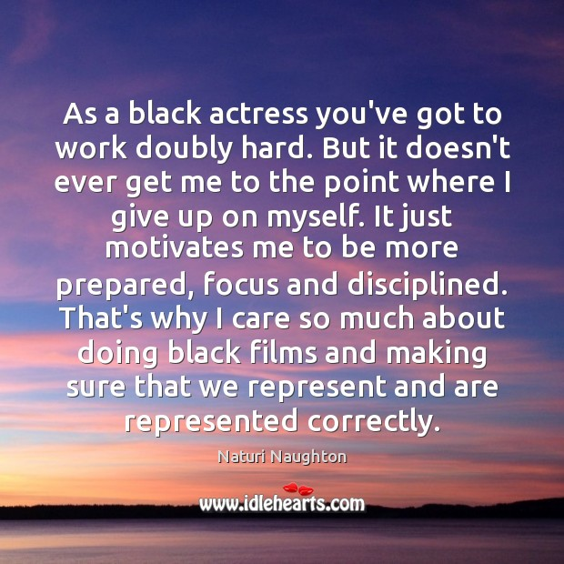 Image, As a black actress you've got to work doubly hard. But it