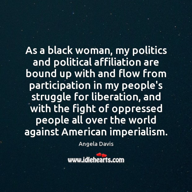 Image, As a black woman, my politics and political affiliation are bound up