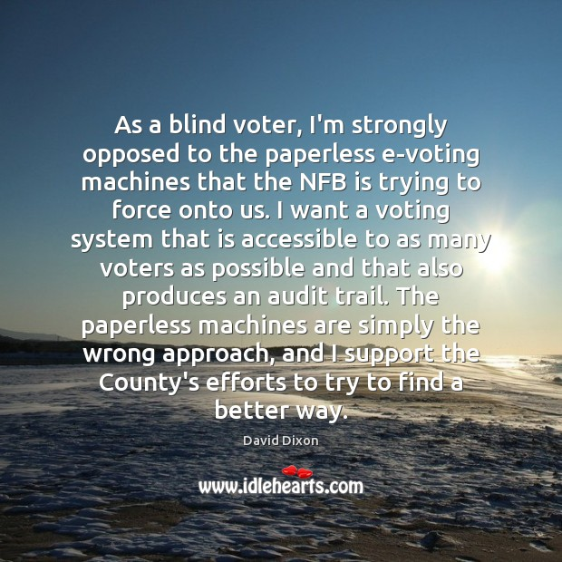 Image, As a blind voter, I'm strongly opposed to the paperless e-voting machines