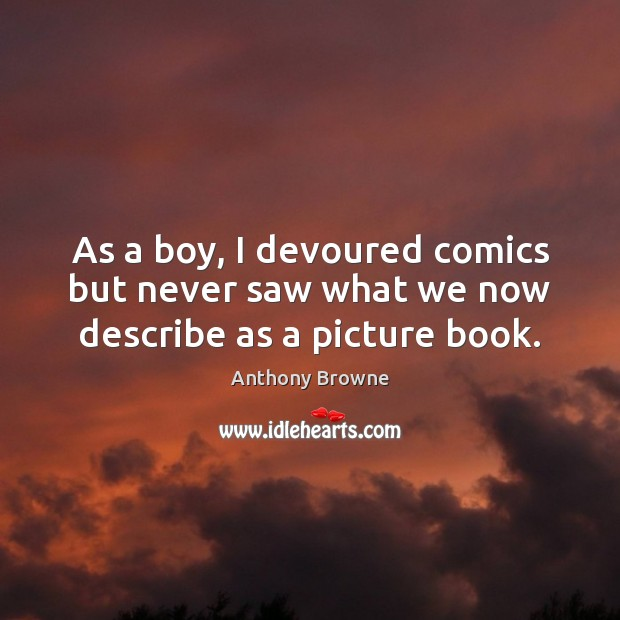 Image, As a boy, I devoured comics but never saw what we now describe as a picture book.