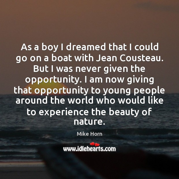 As a boy I dreamed that I could go on a boat Image