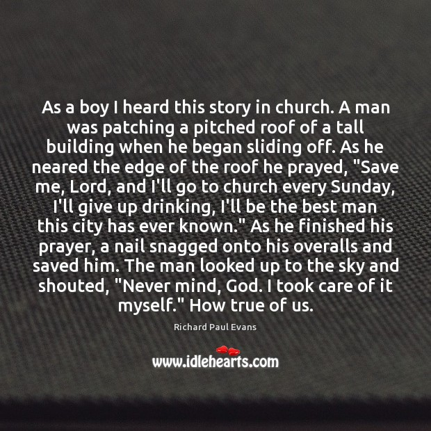 Image, As a boy I heard this story in church. A man was