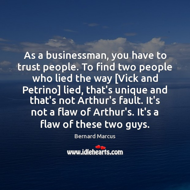 Image, As a businessman, you have to trust people. To find two people