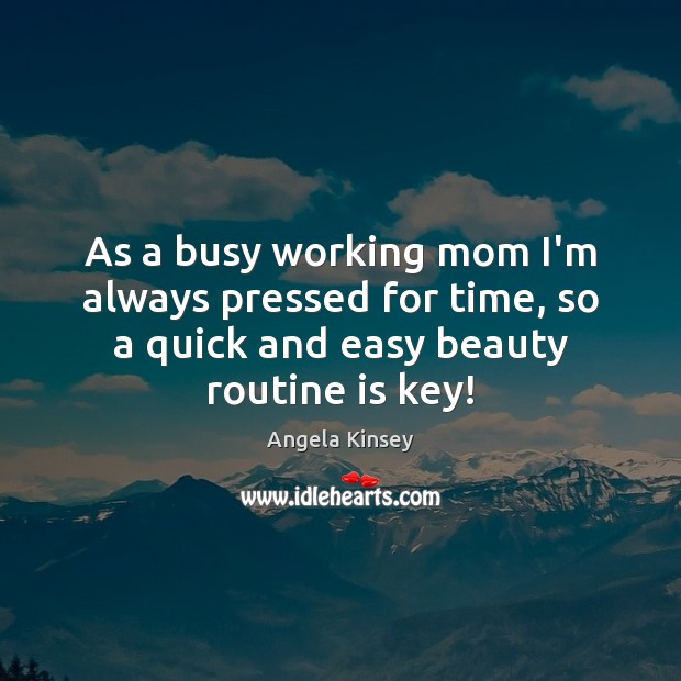 Image, As a busy working mom I'm always pressed for time, so a