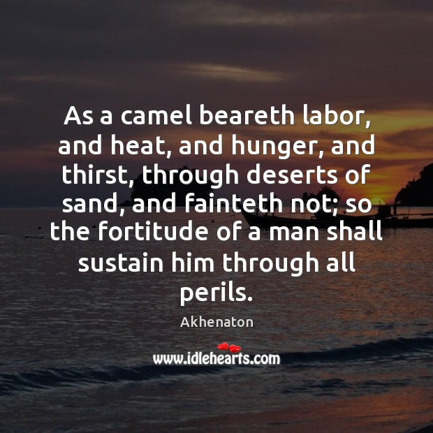 Image, As a camel beareth labor, and heat, and hunger, and thirst, through