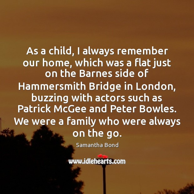 As a child, I always remember our home, which was a flat Image