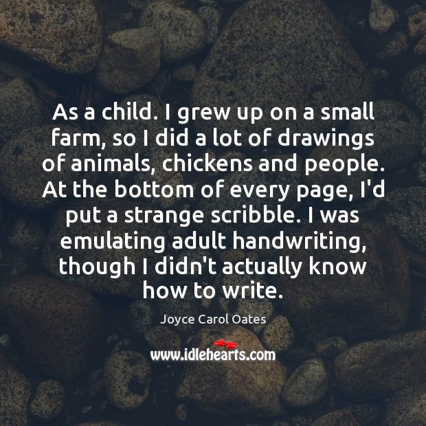 Image, As a child. I grew up on a small farm, so I