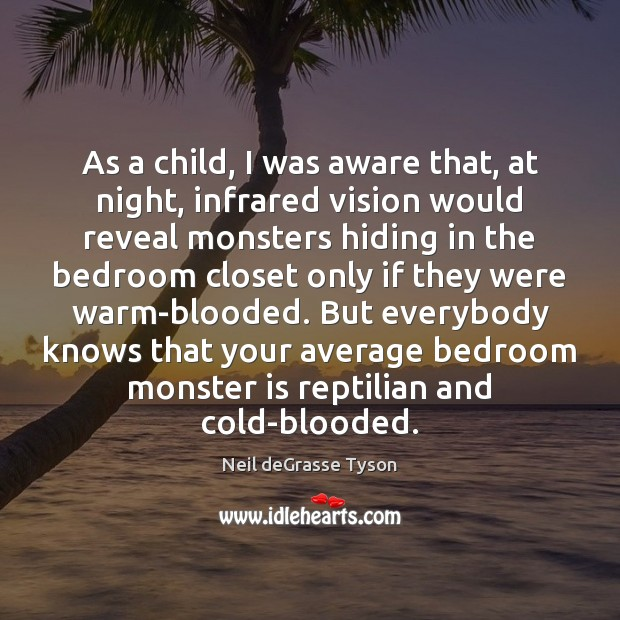 As a child, I was aware that, at night, infrared vision would Image