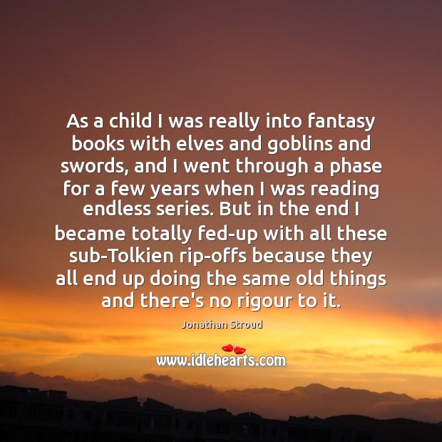 As a child I was really into fantasy books with elves and Image