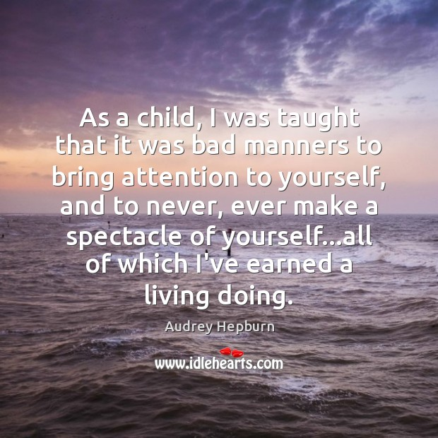 Image, As a child, I was taught that it was bad manners to