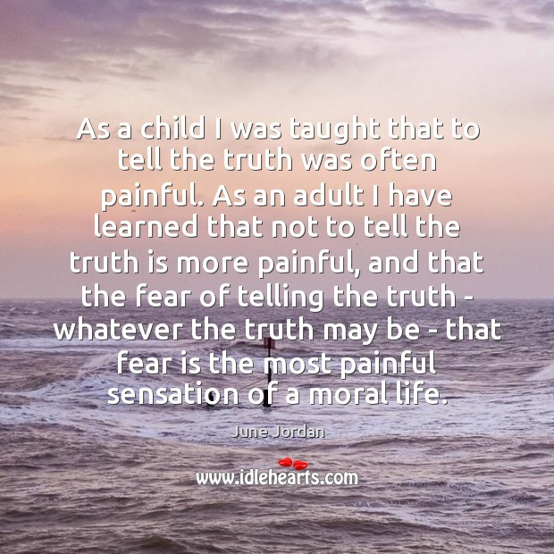 As a child I was taught that to tell the truth was Image