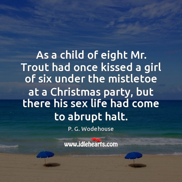 Image, As a child of eight Mr. Trout had once kissed a girl