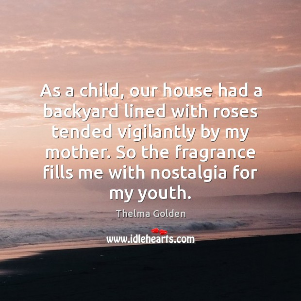 As a child, our house had a backyard lined with roses tended Image