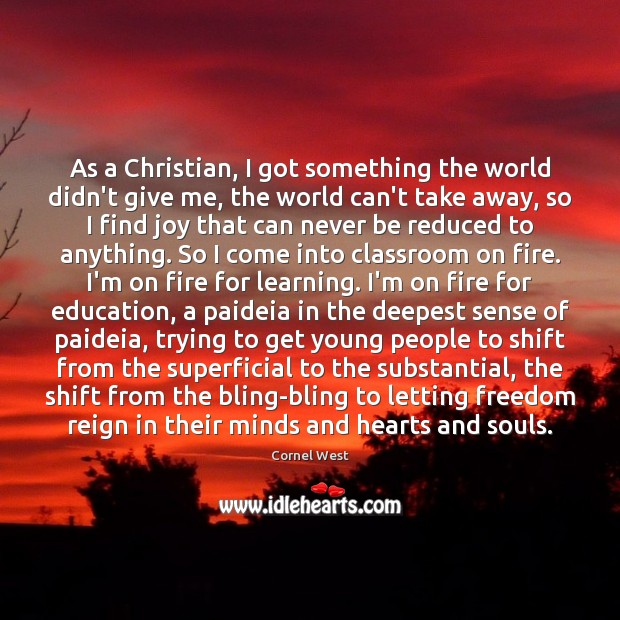 Image about As a Christian, I got something the world didn't give me, the