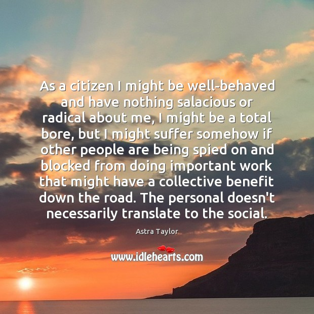 Image, As a citizen I might be well-behaved and have nothing salacious or