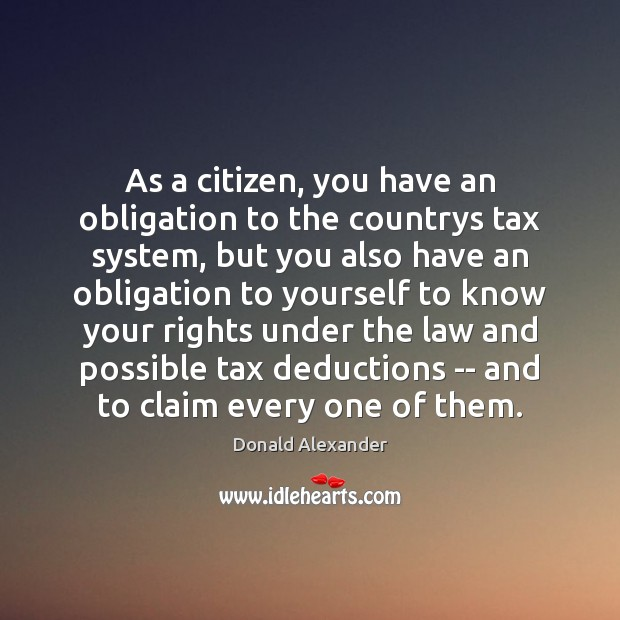 As a citizen, you have an obligation to the countrys tax system, Image