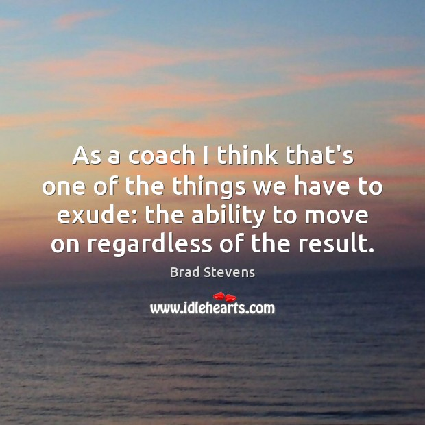 Image, As a coach I think that's one of the things we have