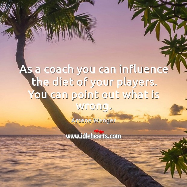 Image, As a coach you can influence the diet of your players. You can point out what is wrong.
