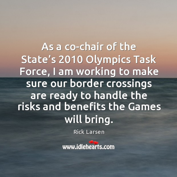 As a co-chair of the state's 2010 olympics task force, I am working to make sure our Image