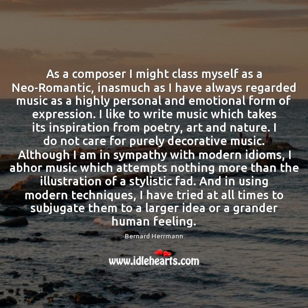 Image, As a composer I might class myself as a Neo-Romantic, inasmuch as