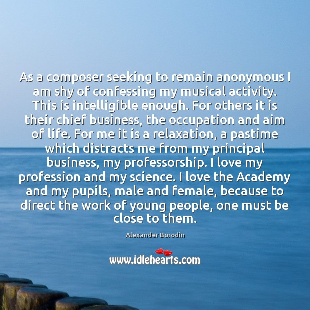 Image, As a composer seeking to remain anonymous I am shy of confessing