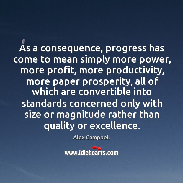 Image, As a consequence, progress has come to mean simply more power, more profit