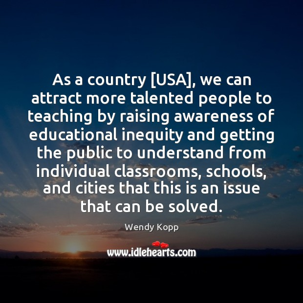 As a country [USA], we can attract more talented people to teaching Image