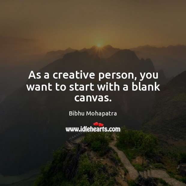 Image, As a creative person, you want to start with a blank canvas.