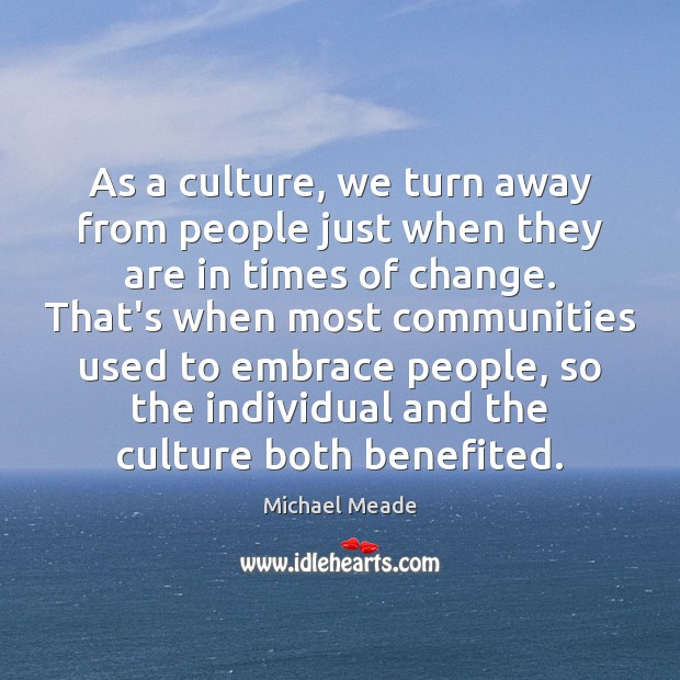 As a culture, we turn away from people just when they are Image