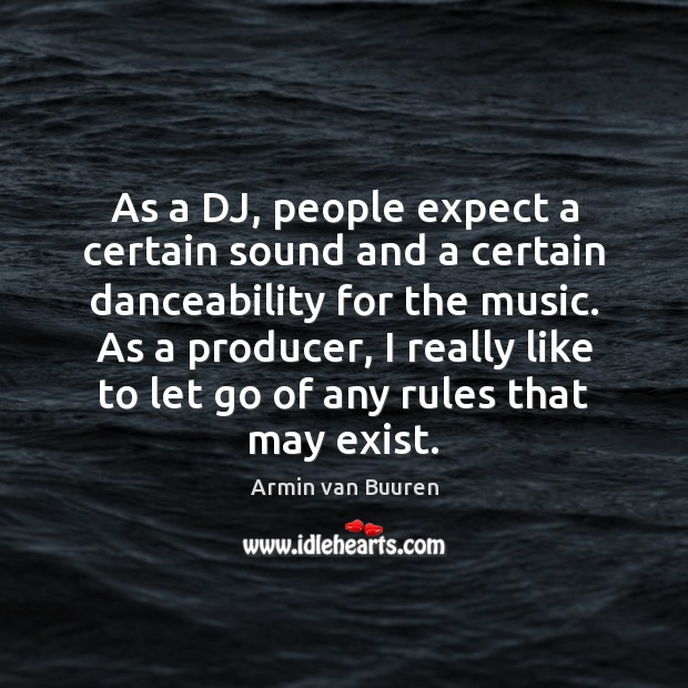 Image, As a DJ, people expect a certain sound and a certain danceability