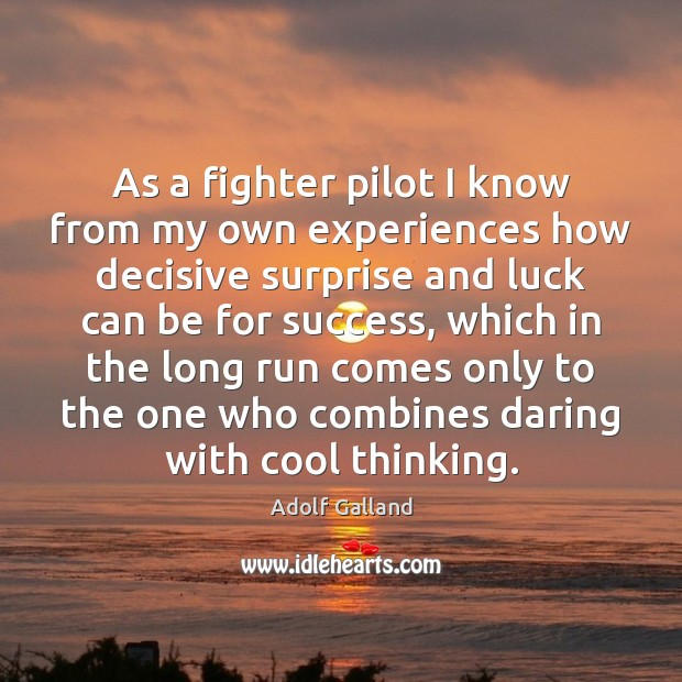 Image, As a fighter pilot I know from my own experiences how decisive