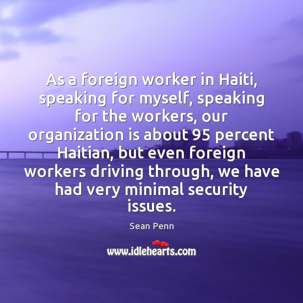 As a foreign worker in Haiti, speaking for myself, speaking for the Image